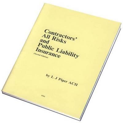 Contractors' All Risks and Public Liability Insurance (Paperback)