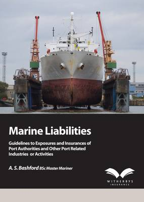 Marine Liabilities: Guidelines to Exposures and Insurances of Port Authorities and Other Port Related Industries or Activities (Paperback)