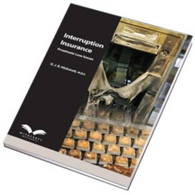 Interruption Insurance: Proximate Loss Issues (Paperback)