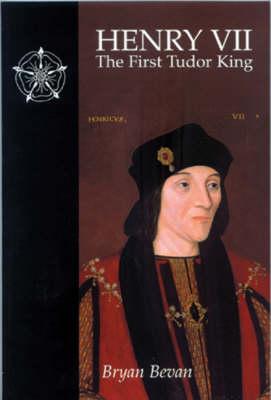 Henry VII: The First Tudor King (Paperback)