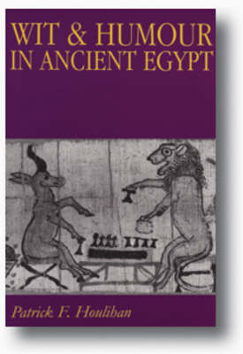 Wit and Humour in Ancient Egypt (Hardback)