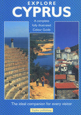 Explore Cyprus: A Complete Fully Illustrated Colour Guide (Paperback)