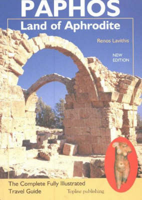 Paphos -- Land of Aphrodite: The Complete Fully Illustrated Travel Guide, Fifth Edition (Paperback)
