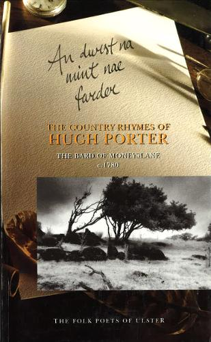 Country Rhymes of Hugh Porter: The Bard of Moneyslane - Folk Poets of Ulster S. (Paperback)
