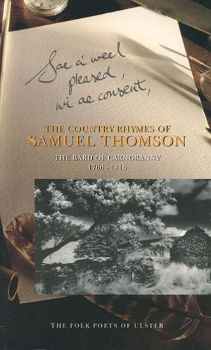 The Country Rhymes of Samuel Thomson, the Bard of Carngranny 1766-1816 - Folk Poets of Ulster S. (Paperback)