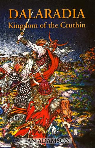 Dalaradia: Kingdom of the Cruthin (Paperback)