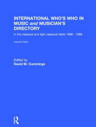 International Who's Who in Music and Musician's Directory: Classical and Light Classical Music (Hardback)