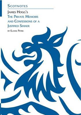 James Hogg's Private Memoirs and Confessions of a Justified Sinner - Scotnotes Study Guides (Paperback)