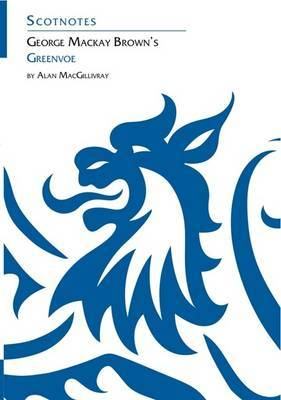 George Mackay Brown's Greenvoe - Scotnotes Study Guides (Paperback)
