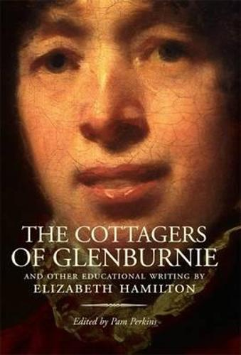 The Cottagers of Glenburnie: And Other Educational Writing - ASLS Annual Volumes (Hardback)