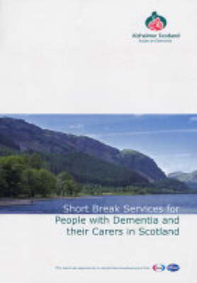 Short Break Services for People with Dementia and Their Carers in Scotland (Paperback)
