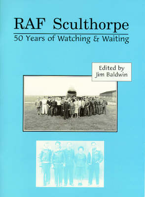 RAF Sculthorpe: 50 Years of Watching and Waiting (Paperback)