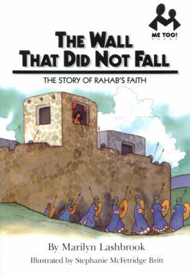 The Wall That Did Not Fall: The Story of Rahab's Faith - Me Too! (Paperback)