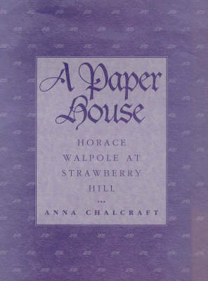 A Paper House: Horace Walpole at Strawberry Hill (Paperback)