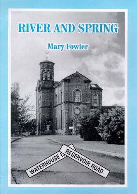 River and Spring: Chapter in the History of the Water Supply of Kingston Upon Hull (Paperback)