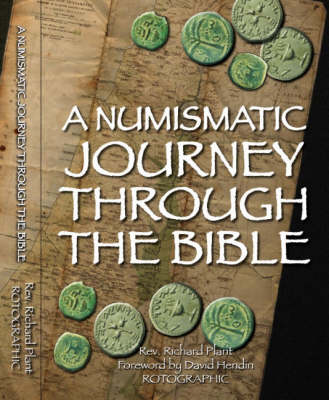 A Numismatic Journey Through the Bible (Hardback)