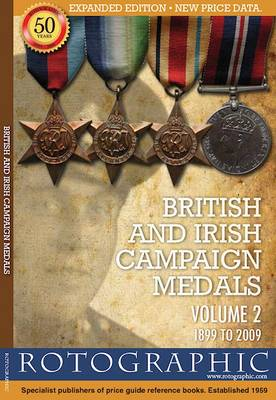 British and Irish Campaign Medals: 1899 to 2009 v. 2 (Paperback)