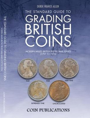 The Standard Guide to Grading British Coins: Modern Milled British Pre-Decimal Issues (1797 to 1970) (Paperback)