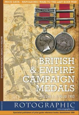British and Empire Campaign Medals: V. 1: 1793 to 1902 (Paperback)