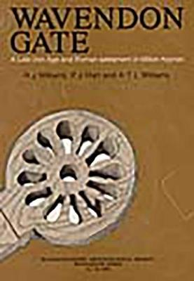 Wavendon Gate: a Late Iron Age and Roman Settlement in Milton Keynes (Paperback)