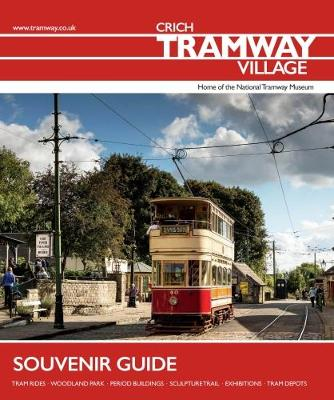Guide Crich Tramway Village Souvenir Guide (Paperback)