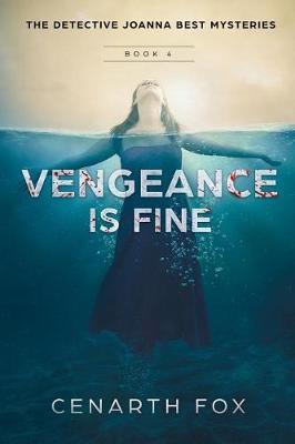 Vengeance Is Fine - Detective Joanna Best Mysteries 4 (Paperback)