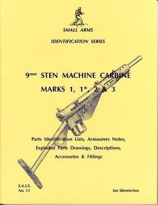 9mm STEN Machine Carbine Marks 1,1*,2 and 3 - Small arms identification series 11 (Paperback)