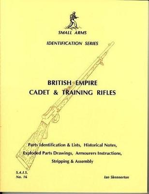 British Empire Cadet and Training Rifles - Small arms identification series 16 (Paperback)