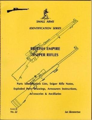 British Empire Sniper Rifles: Pt-1 - Small arms identification series 22 (Paperback)