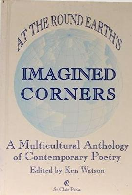 At the round Earth's Imagined Corners: A Multicultural Anthology of Contemporary Poetry (Paperback)