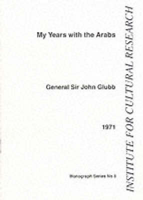 My Years with the Arabs - Institute for Cultural Research monographs No 8 (Paperback)