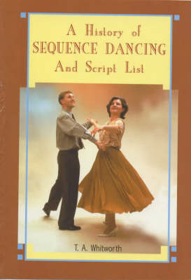 A History of Sequence Dancing and Script List (Paperback)