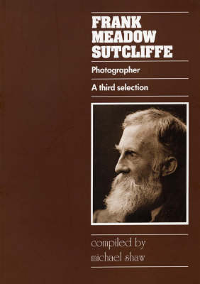 Frank Meadow Sutcliffe Photographs: A Third Selection (Paperback)