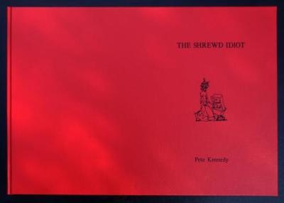 The Shrewd Idiot: Deluxe Version, Bespoke Bound (Hardback)