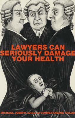 Lawyers Can Seriously Damage Your Health (Paperback)