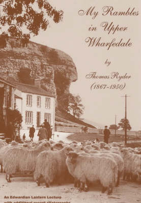 My Rambles in Upper Wharfedale (Paperback)