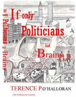 If Only Politicians Had Brains (Hardback)