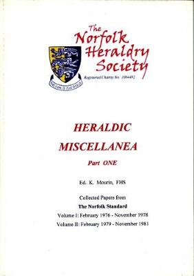Heraldic Miscellanea: Collected papers from The Norfolk Standard Feb 1976 - Nov 1981 - Heraldic Miscellanea 1 (Paperback)