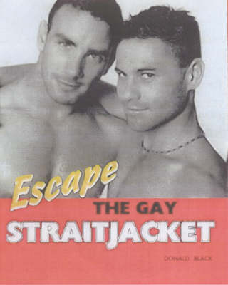 Escape the Gay Straitjacket (Paperback)