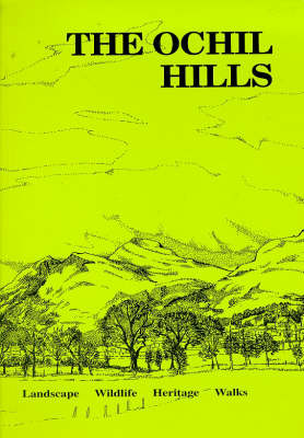 The Ochil Hills: Landscape, Wildlife, Heritage, Walks (Paperback)