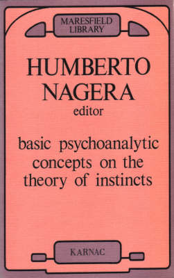 Basic Psychoanalytic Concepts on the Theory of Instincts - Maresfield Library (Paperback)