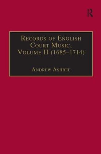 Records of English Court Music: Volume I (1660-1685) (Hardback)