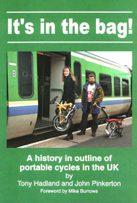 It's in the Bag!: Outline History of Portable Cycles in the UK (Spiral bound)