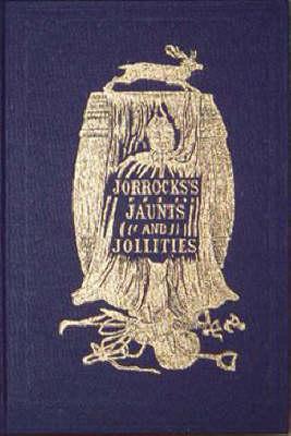 Jorrocks' Jaunts and Jollities (Hardback)