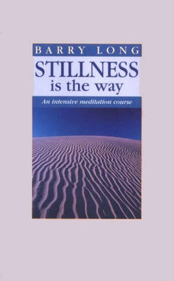 Stillness is the Way: Intensive Meditation Course (Paperback)