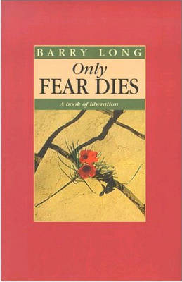Only Fear Dies: A Book of Liberation (Paperback)