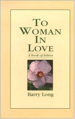 To Woman in Love: A Book of Letters (Paperback)