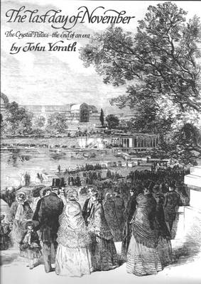 The Last Day of November, the Crystal Palace: The End of an Era (Paperback)