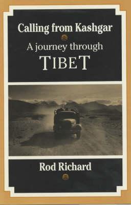 Calling from Kashgar: Journey Through Tibet (Paperback)