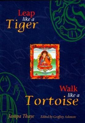 Leap Like a Tiger, Walk Like a Tortoise (Paperback)